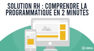 SOLUTION RH : COMPRENDRE LA PROGRAMMATIQUE EN 2 MINUTES